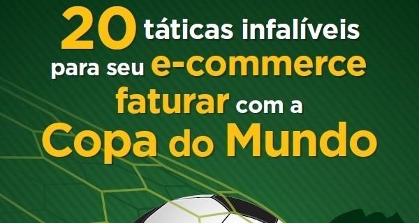 E-book: 20 táticas infalíveis para seu e-commerce faturar com a Copa do Mundo