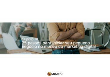 25 passos para iniciar seu pequeno negócio no mundo do marketing digital
