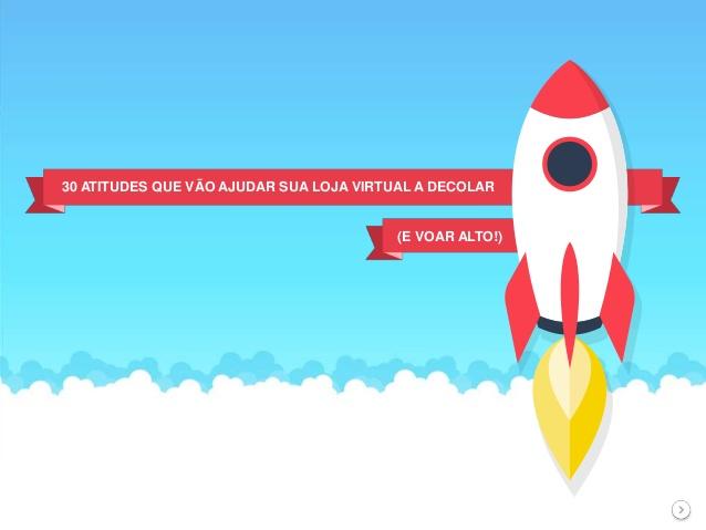 30 atitudes que vão ajudar sua loja virtual a decolar (e voar alto!)