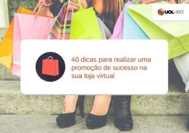 40 dicas para realizar uma promoção de sucesso na sua loja virtual