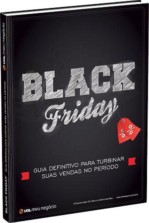 Black Friday: Guia definitivo para turbinar suas vendas no período