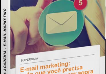 Superguia UOL Meu Negócio E-mail marketing: tudo que você precisa saber para começar agora