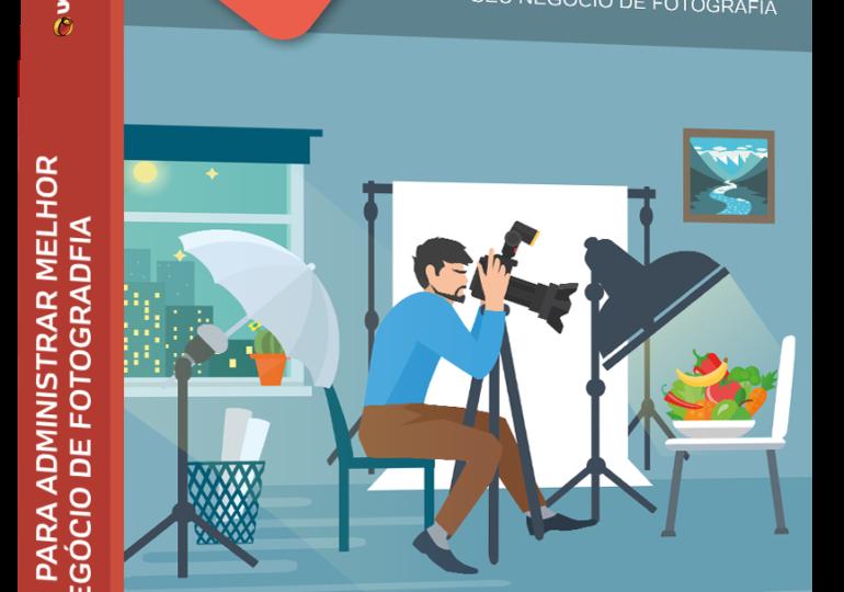 E-book - 10 Passos para administrar melhor o seu negócio de fotografia